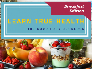 Learn True Health Cookbook 1